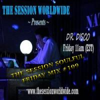 Dr. Disco - The Session Soulful Friday Mix #109