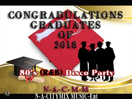 Congrads-Grads_2018 (80's R&B/Disco)