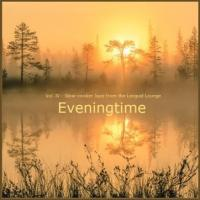 Eveningtime, Vol. IV