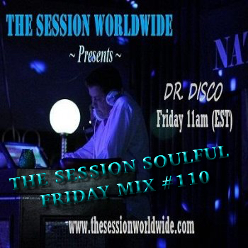 Dr. Disco - The Session Soulful Friday Mix #110