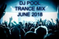 DJ POOL TRANCE.....JUNE 2018
