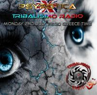 Tribalismo radio set July 2nd 2018 by Psyrotica