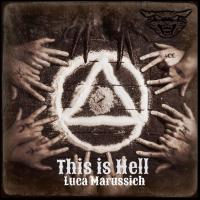"Luca Marussich "" This is Hell """