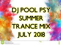 DJ POOL SUMMER PSY TRANCE MIX JULY 2018
