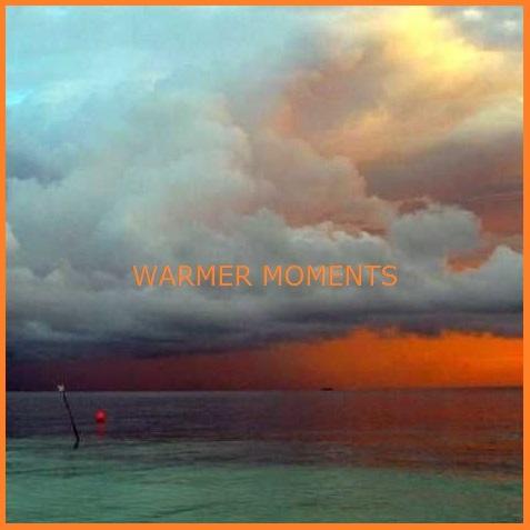 Warmer Moments
