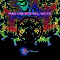 Mad Hatters Tea Party - Live Set by The Electric Hippy - July 26th 2018