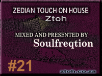 Zedian Touch On House Show 21 Mixed & Presented by Soulfreqtion
