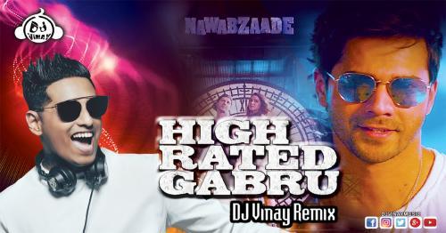 High Rated Gabru DJ Vinay Remix Nawabzaade