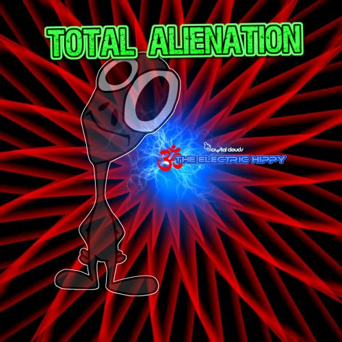Total Alienation - By The Electric Hippy - Live Set