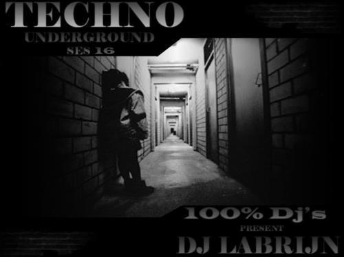 Dj Labrijn - Techno Underground ses 16