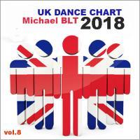 Michael BLT - Uk Dance Chart 2018 vol.8