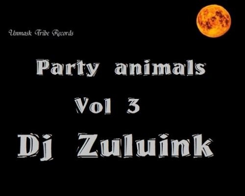 Dj  Zuluink   Party  animals  4 remix  ii  iiv