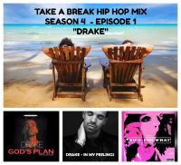 Take A Break Hip Hop Mix: S04E01 (New Season) featuring Drake
