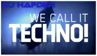 DJ HafDer - We call it Techno !!