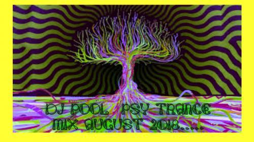 DJ POOL PSY TRANCE MIX AUGUST 2018