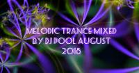melodic trance mixed by dj pool august 2018