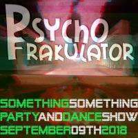 Something Something Party & Dance Show September 09th 2018