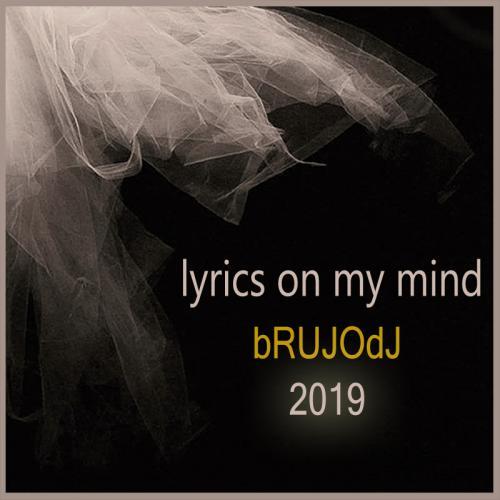bRUJOdJ - Lyrics On My Mind (2019)