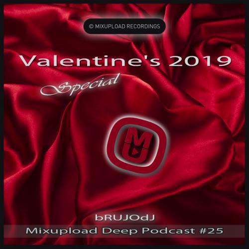 bRUJOdJ - Mixupload Deep Podcast #25 (Valentine's 2019 Special)