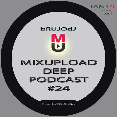 bRUJOdJ - Mixupload Deep Podcast #24 (January'19)