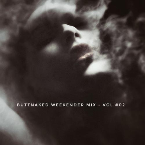 Iain Willis - Buttnaked Weekender Mix - Vol #02
