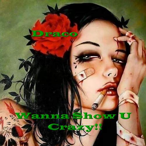 Wanna Show U! Crazy