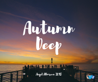 Angel Alboreca AUTUMN DEEP