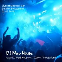 DJ Mad House - Liveset 02.03.2019