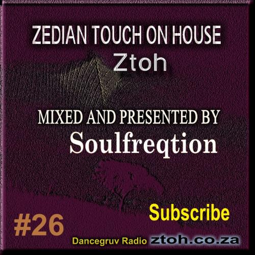 Zedian Touch House Show #26 Mixed By Soulfreqtion