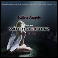 The complete 8 track Album - Fallen Angels by The Witch Doctor