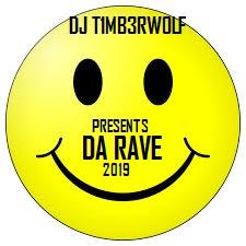 DJ T1MB3RWOLF presents DA RAVE 2019