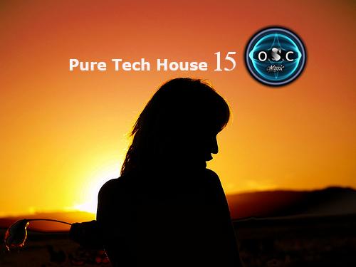 o.S.c Pure Tech House vol 15