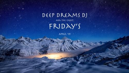 DeepDreams DJ - Friday's - April '19