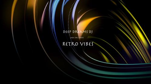 Deep dreams DJ - Retro vibes