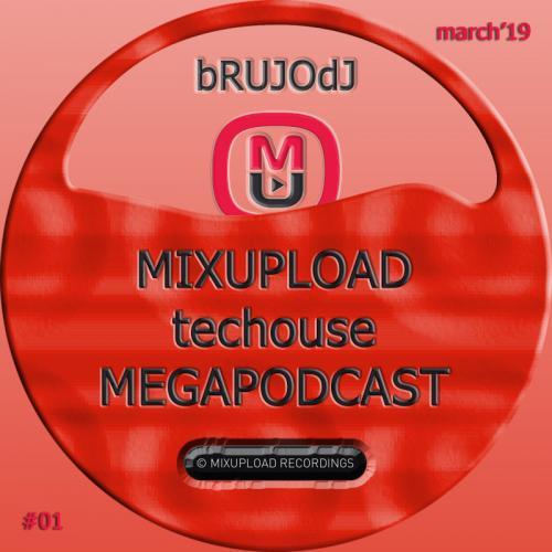 bRUJOdJ - Mixupload Tech House Podcast #01 (March'19 MegaPodcast)