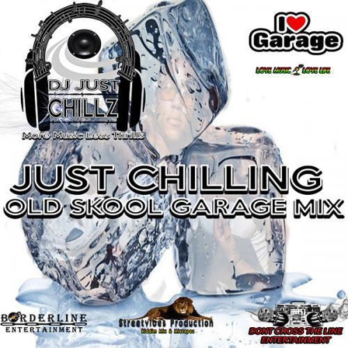 DJ Just Chillz - Just Chilling (Old Skool Garage Mix)