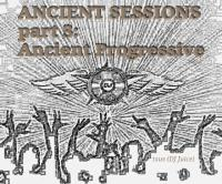 ANCIENT SESSIONS: Ancient Progressive (Rescued Progressive and Hard House)