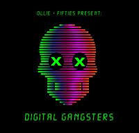 Olllie & Fifties Present - Digital Gangsters