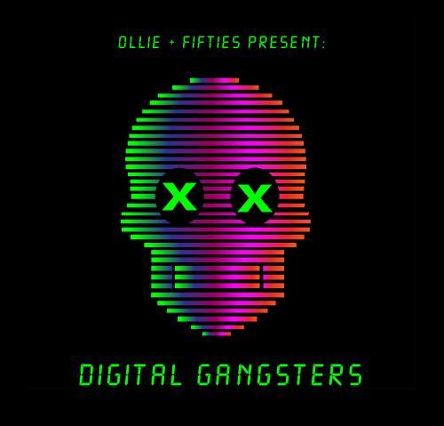 Olllie & Fifties Present - Digital Gangsters