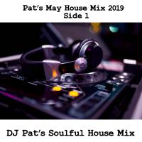 Pat's May 2019 House Mix Part 1