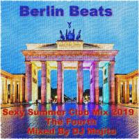 BERLIN BEATS - SEXY SUMMER CLUB MIX 2019 - THE FOURTH