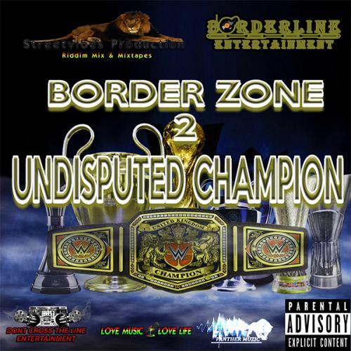 Borderline Entertainment - Border Zone 2 Undisputed Champion