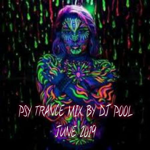 PSY TRANCE MIX BY DJ POOL JUNE 2019
