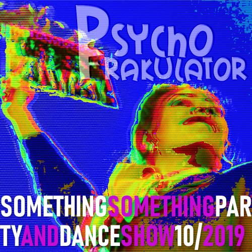 Something Something Party & Dance Show 10/2019