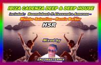 IBIZA CADENZA DEEP & DEEP HOUSE