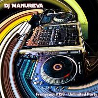 Dj Manureva - Fruitysoul 158 - Unlimited Party