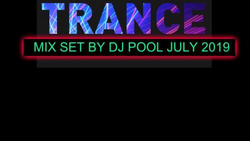 TRANCE MIX SET BY DJ POOL JULY 2019