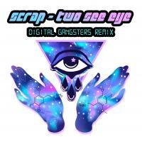 Scrap - Two See Eye (Digital Gangsters Remix)