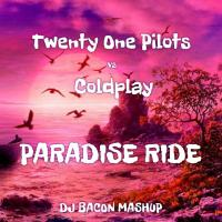 Twenty One Pilots vs Coldplay - Paradise Ride (Dj Bacon Mashup)