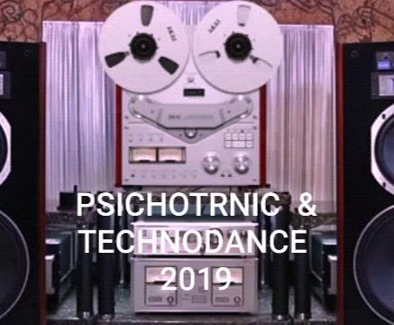 PSICHOTRONIC & TECHNODANCE 2019